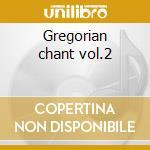 Gregorian chant vol.2 cd musicale di Abbey saint pierre choir