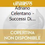 Adriano Celentano - Successi Di Celentano cd musicale