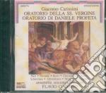 Giacomo Carissimi - Oratorio Di Daniele Profeta, Oratorio Della Ss. Vergine cd musicale di Carissimi