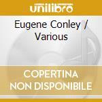 Eugene Conley cd musicale di Conley e. -vv.aa.