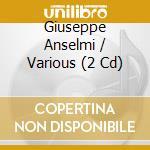 Giuseppe anselmi: arie da opere vol. 2 cd musicale di Anselmi g. - vv.aa.