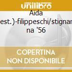 Aida (est.)-filippeschi/stignani na '56 cd musicale di Giuseppe Verdi
