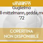 Guglielmo tell-mittelmann,gedda,muti '72 cd musicale di Rossini