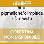 Rita/il pigmalione/olimpiade - f.maestri cd musicale di Donizetti