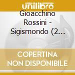 Sigismondo-ganassi,lazzeretti, bonynge cd musicale di Rossini