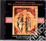 Juan De Anchieta/ De Penalosa /De Morales / Navarro - Polifonia Sacra Del Rinascimento Spagnolo cd musicale di Artisti Vari