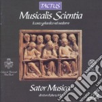 Sator Musicae - Musicalis Scientia cd musicale di Artisti Vari