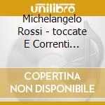 Toccate e correnti parte 2 cd musicale di Michelangelo Rossi