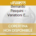 Rambaldi Silvia - Rambaldi Silvia-variationi E Partite cd musicale di Bernardo Pasquini