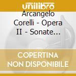 Opera ii sonate da camera cd musicale di Arcangelo Corelli