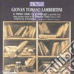 Fortuna Ensemble - Il Primo Libro De' Madrigali cd musicale di Lambertini giovan tom
