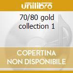 70/80 gold collection 1 cd musicale di Artisti Vari