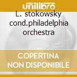 L. stokowsky cond.philadelphia orchestra cd musicale di Stokowsky l. -vv.aa.