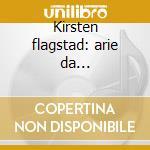 Kirsten flagstad: arie da opere(1929-41) cd musicale di Flagstad k. - vv.aa.