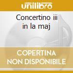 Concertino iii in la maj cd musicale di Bonporti