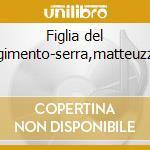 Figlia del reggimento-serra,matteuzzi'89 cd musicale di Donizetti