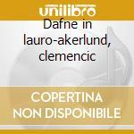 Dafne in lauro-akerlund, clemencic cd musicale di J.j. Fux