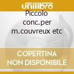 Piccolo conc.per m.couvreux etc cd musicale di L. Dallapiccola