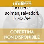 Jacquerie - solman,salvadori, licata,'94 cd musicale di G. Marinuzzi