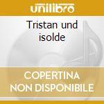 Tristan und isolde cd musicale di Richard Wagner