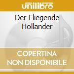 DER FLIEGENDE HOLLANDER cd musicale di WAGNER