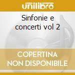 Sinfonie e concerti vol 2 cd musicale di Antonio Vivaldi