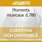 Moments musicaux d.780 cd musicale di Franz Schubert