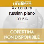 Xx century russian piano music cd musicale di Sirodeau