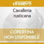 Cavalleria rusticana cd musicale di Pietro Mascagni
