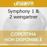 Symphony 1 & 2 weingartner cd musicale di Johannes Brahms
