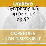 Symphony n.5 op.67 / n.7 op.92 cd musicale di Beethoven