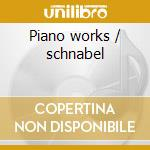 Piano works / schnabel cd musicale di Beethoven