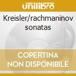 Kreisler/rachmaninov sonatas cd musicale di Artisti Vari