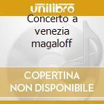 Concerto a venezia magaloff cd musicale di Girolamo Frescobaldi