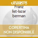 Franz list-lazar berman cd musicale di Franz Liszt