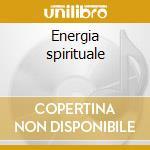 Energia spirituale cd musicale