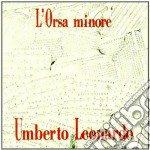 Umberto Leonardo - L'Orsa Minore cd musicale di Umberto Leonardo