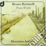 Bruno Bettinelli - Integrale Delle Opere Per Pianoforte cd musicale di Bruno Bettinelli