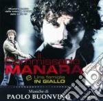 Paolo Buonvino - Il Commissario Manara / Una Famiglia In Giallo cd musicale di Paolo Buonvino