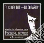 Morricone Uncovered - Il Cuore Mio cd musicale di Ennio Morricone