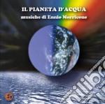Il pianeta dell'acqua cd musicale di Ennio Morricone
