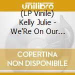 (LP VINILE) We're on our way lp vinile di Julie Kelly