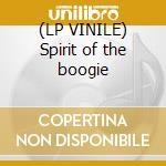 (LP VINILE) Spirit of the boogie lp vinile