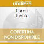 Bocelli tribute cd musicale di Artisti Vari