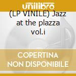 (LP VINILE) Jazz at the plazza vol.i lp vinile