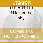 (LP VINILE) Miles in the sky lp vinile