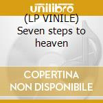 (LP VINILE) Seven steps to heaven lp vinile