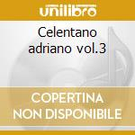 Celentano adriano vol.3 cd musicale di Basi Musicali