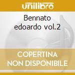 Bennato edoardo vol.2 cd musicale di Basi Musicali