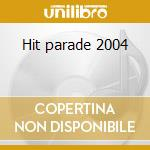 Hit parade 2004 cd musicale